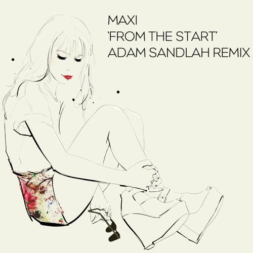 Maxi - From the Start (Adam Sandlah Remix)