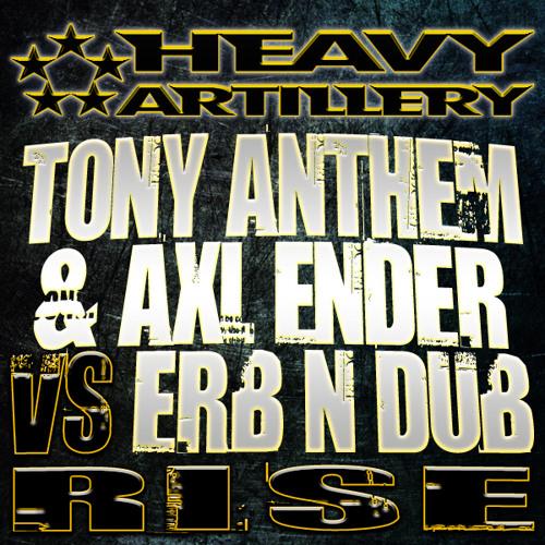 Tony Anthem & Axl Ender vs erb N dub - Rise Rmx Mashup