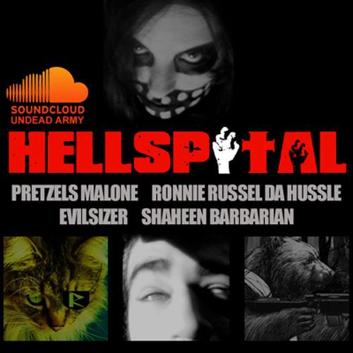HELLSPITAL (ronnie russel da hussle + evilsizer + shaheen barbarian + p.malone)