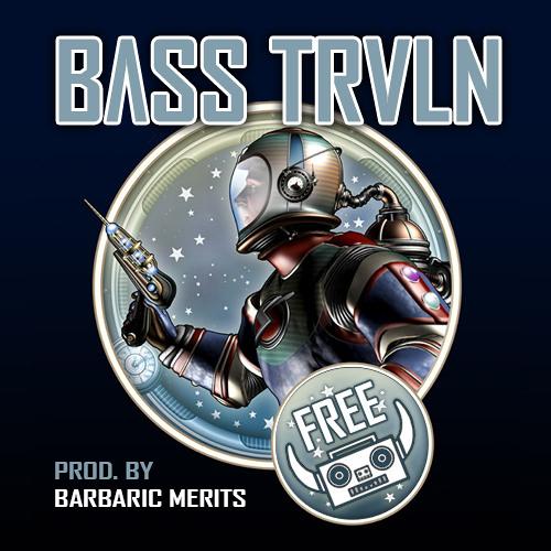 Barbaric Merits - BASS TRVLN (FREE DL)