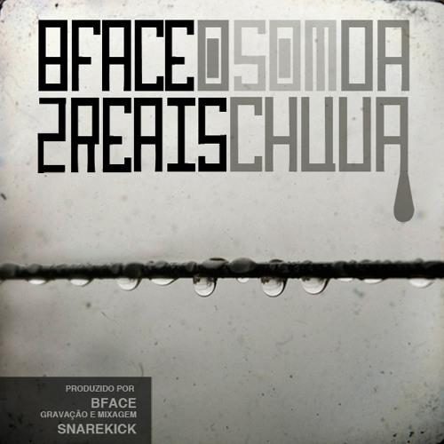 BFace & Dois Reais - O Som da chuva (2009)