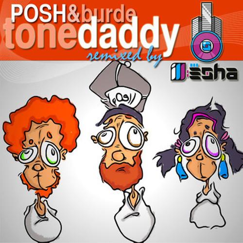 Posh & Burde - Tone Daddy (ill-esha remix)