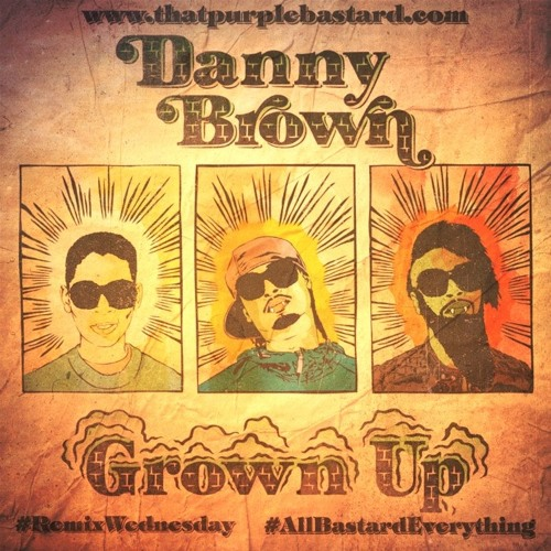 Danny Brown - Grown Up (Purple Bastard Remix)