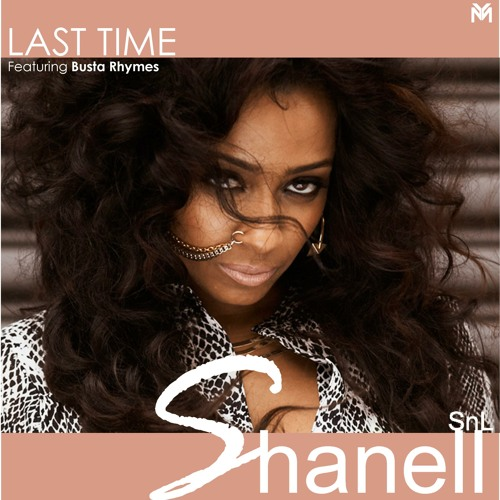 SHANELL- Last Time Ft. Busta Rhymes (radio edit)