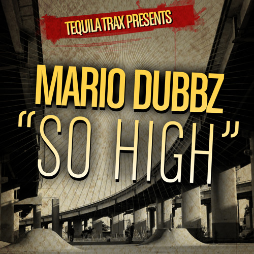 Mario Dubbz - So High - Tequila Trax