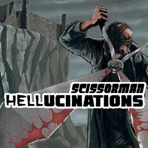 Scissorman-Hellucinations