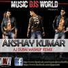 Akshay Kumar Exclusive Mashup - Dj Aj Dubai