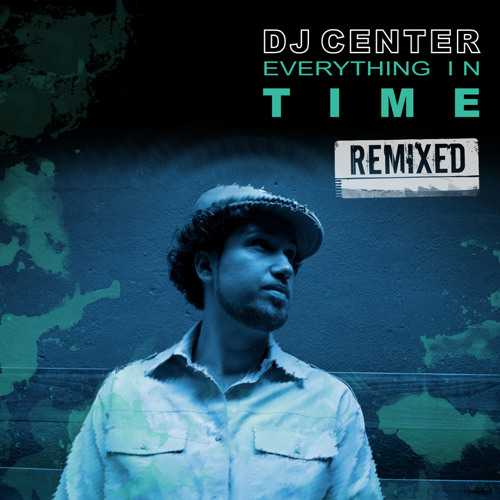 DJ Center - Everything in Time (Remixed) Album