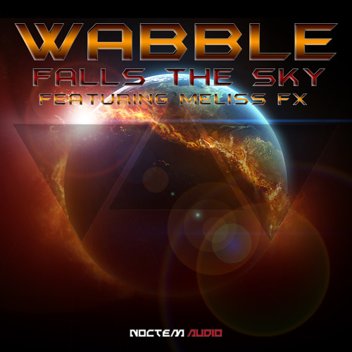 Wabble - Falls the Sky feat. Meliss FX (Vocal Mix) (Out Now!)