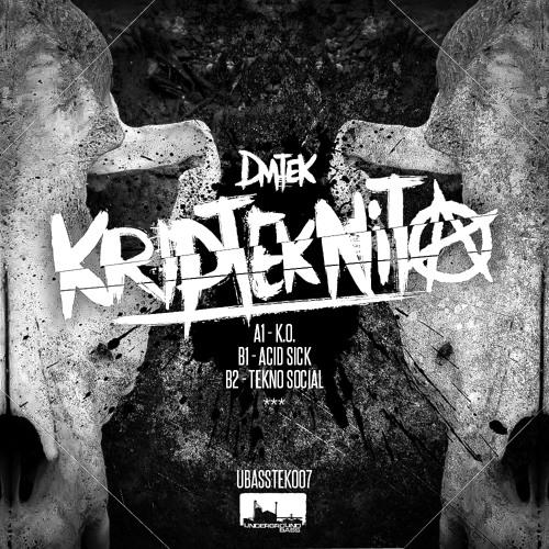 "DMTek - Acid Sick / [UBASSTek-007] ""Kripteknita E.P."""