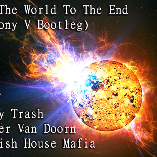 Save The World To The End (Anthony V Bootleg)