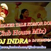 DHAKER TALE KOMOR DOLE(Club House MIx)-  DJ INDRA &  DJ SOM(S@M)