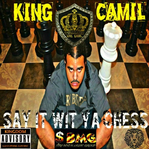 King Camil-Say It Wit Ya Chess