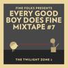 Every Good Boy Does Fine Mixtape #7: Twilight Zone 2