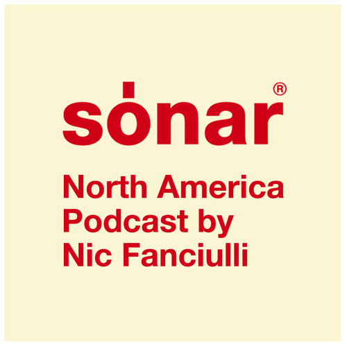 Sonar North America Podcast by Nic Fanciulli