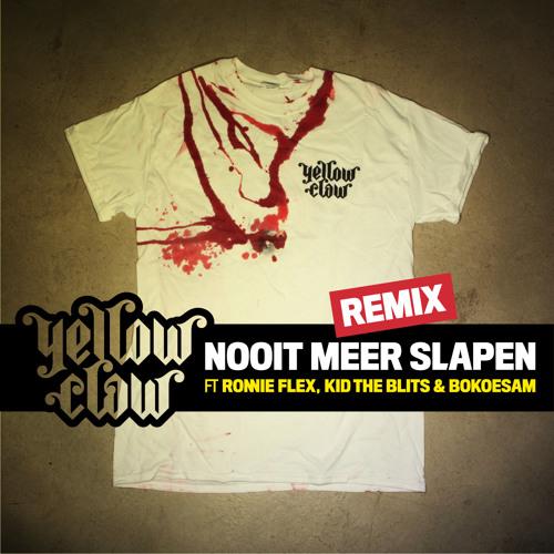 Yellow Claw - Nooit Meer Slapen Remix (feat. Ronnie Flex, Kid de Blits & Bokoesam) *FREE DOWNLOAD*