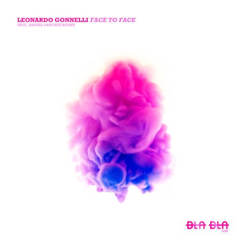 Leonardo Gonnelli - Face To Face (Original mix) [BLA BLA]