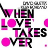 David Guetta Ft Kelly Rowland - When Love Takes Over (Abel Ramos Paris With Love Remix)