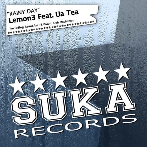Lemon3 ft. Ua Tea - Rainy Day (B.Vivant Tech Remix) [Suka Records]