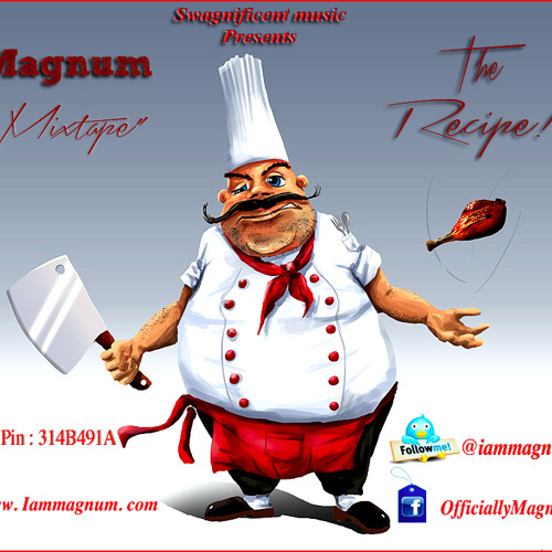 "Magnum - ""The Recipe""   The Official Mixtape"