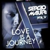 Sergio Mauri feat. Mr.V - Love Is A Journey (Giamma & Stefano P. Bootleg)