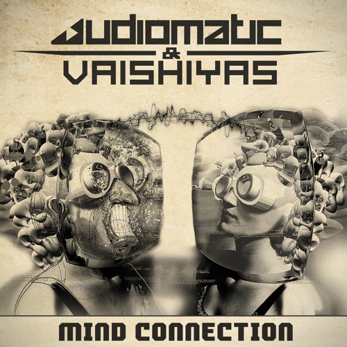 Audiomatic & Vaishiyas - Mind Connection - Preview | Out Now at Beatport | Psyshop