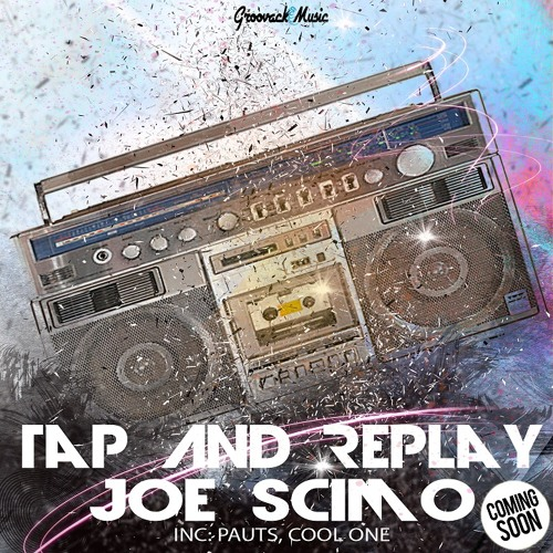 Joe Scimò - Tap And Replay (Original Mix) [Out Now]