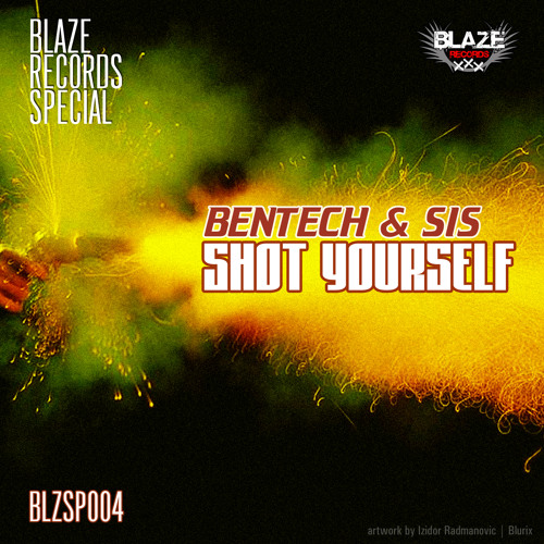 Bentech & Sis - Shot Yourself ( FREE DOWNLOAD )