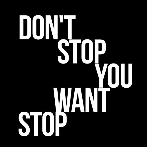 Justrock - Don't Stop, You Want Stop