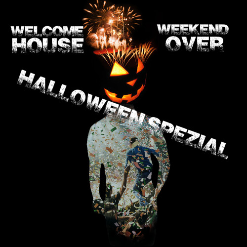 Welcome Weekend HouseOver Vol.8 ( Halloween Spezial )