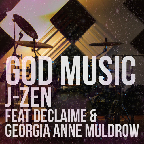 God Music (feat Georgia Anne Muldrow & Declaime)