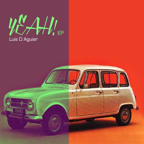 Luis D Aguiar - Yeah! (Original Mix)