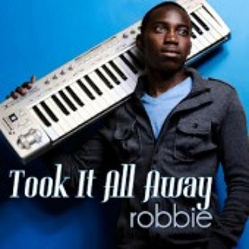 "Robbie, ""Took It All Away"""