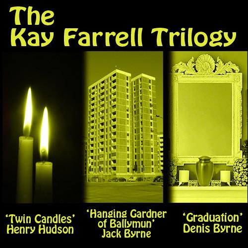 Kay Farrell Trilogy 2 - Hanging Gardener of Ballymun