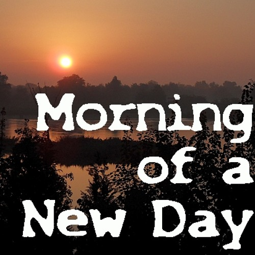 The Morning of A New Day