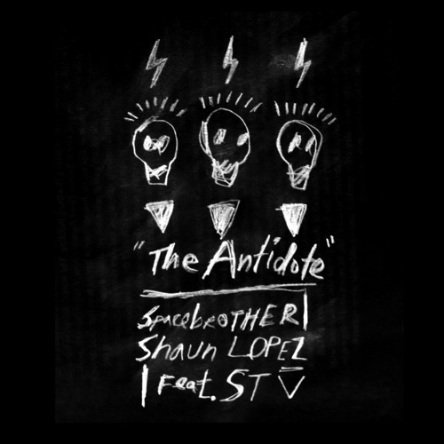 "Spacebrother / Shaun Lopez ft. STV - ""The Antidote"""