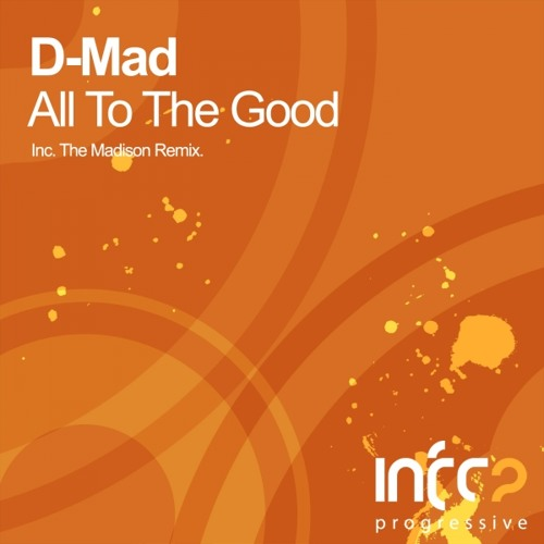 D-Mad - All To The Good (Original Mix)