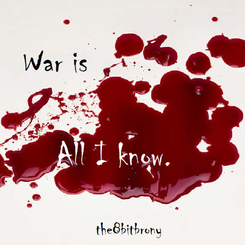 War is all I know [Dubstep] [Lyrics (i know they suck)]