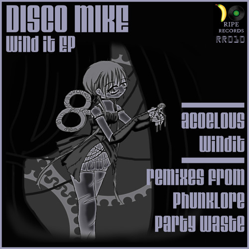 Disco Mike - Wind It EP OUT NOW