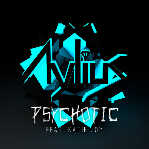 Psychotic by Aylius ft. Katie Joy