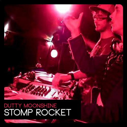 Dutty Moonshine - Stomp Rocket (FREE DOWNLOAD)