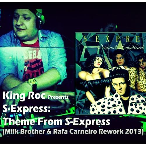 S-Express - Theme From S-Express (Milk Brother & Rafa Carneiro Rework) preview