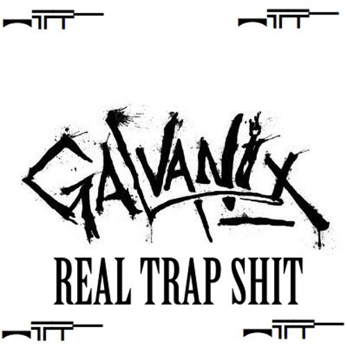 Galvanix - Real Trap Mix