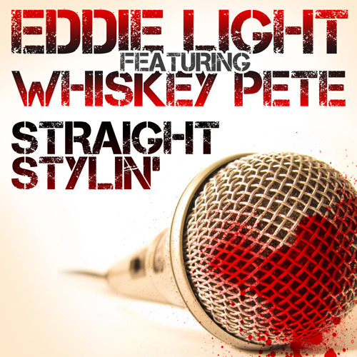 Eddie Light Feat. Whiskey Pete - Straight Stylin'