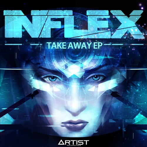 A018EP - Inflex - Take Away (Ft. Katie Ambition) - (Forthcoming 19 of November) - clip