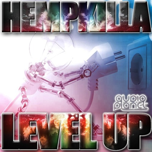 Hempkilla - Level Up (Thomas LP Remix) | Audio Planet Recordings