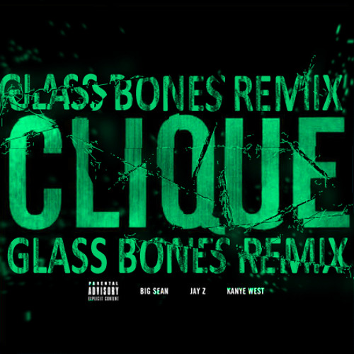 Kanye West - Clique (ft. Big Sean & Jay-Z) Glass Bones Bootleg Remix (Download in Description)