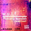 WULF by Starang Wondah ft Louieville Sluggah