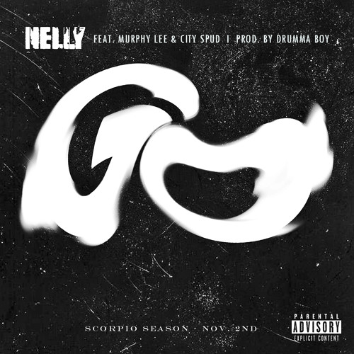 Nelly- Go feat Murphy Lee & City Spud produced by Drumma Boy