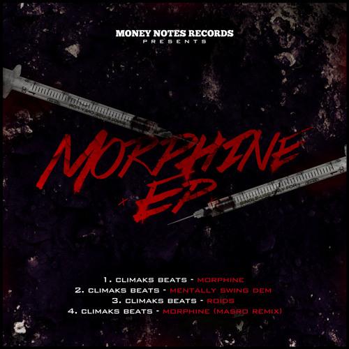 MNR Presents Climaks Beats - Morphine E.P. (showreel) Out Now!!!